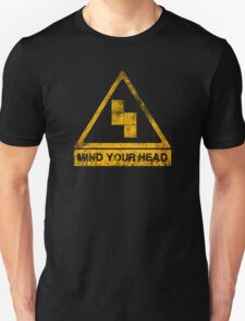 MIND YOUR HEAD Unisex T-Shirt