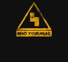 MIND YOUR HEAD Unisex T-Shirt