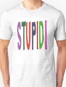 Stupidi-tee Unisex T-Shirt
