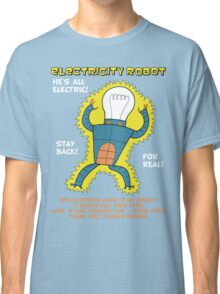 Electricity Robot -- he's all electric -- color Classic T-Shirt