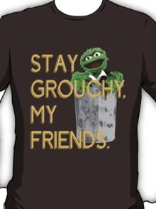 Stay Grouchy T-Shirt