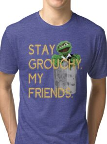 Stay Grouchy Tri-blend T-Shirt