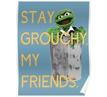 Stay Grouchy Poster