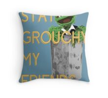 Stay Grouchy Throw Pillow