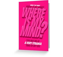 Where is my Mind? Greeting Card