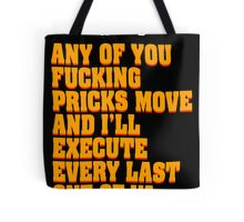 Every Last One of Ya Tote Bag