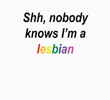Shh, Nobody Knows I'm A Lesbian Womens Fitted T-Shirt