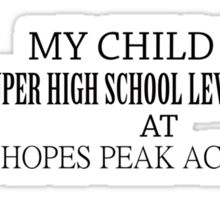 My Child is a Super High School Level Student Sticker