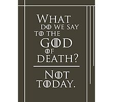 Not today, god of death... Photographic Print