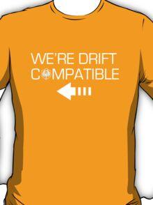 We're Drift Compatible T-Shirt