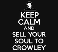 Keep Calm and Sell Your Soul to Crowley Unisex T-Shirt