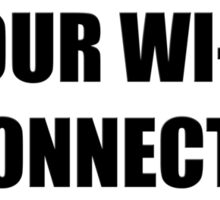 Home is where your wi-fi connects automatically v2 Sticker
