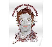 Your friendly neighbourhood serial killer Poster