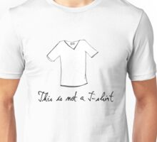 This is not a t-shirt Unisex T-Shirt