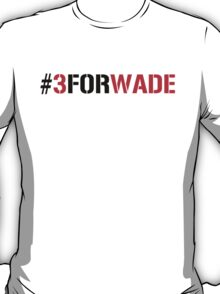 #3FORWADE T-Shirt