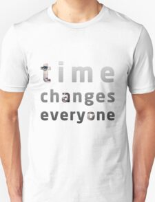 Time Changes Everyone T-Shirt
