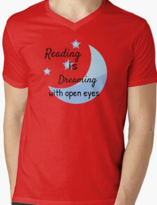 Reading is Dreaming with open eyes Mens V-Neck T-Shirt