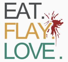 Eat. Flay. Love. T-Shirt