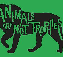 Animals Are Not Trophies by hollingsworth
