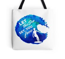 Let the Sea set you free Tote Bag