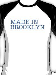 MADE IN BROOKLYN.  T-Shirt