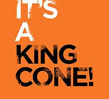 it's a king cone! by Guts n' Gore