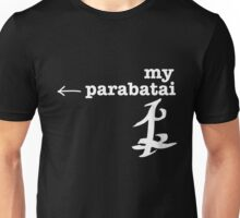 RIGHT; ← my parabatai. Unisex T-Shirt