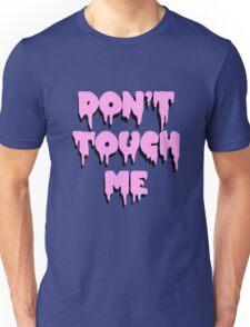 Don't Touch Me Unisex T-Shirt