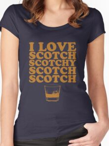I Love Scotch. Scotchy Scotch Scotch Scotch. Women's Fitted Scoop T-Shirt