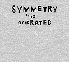 SYMMETRY IS SO OVER-RATED! Womens Fitted T-Shirt