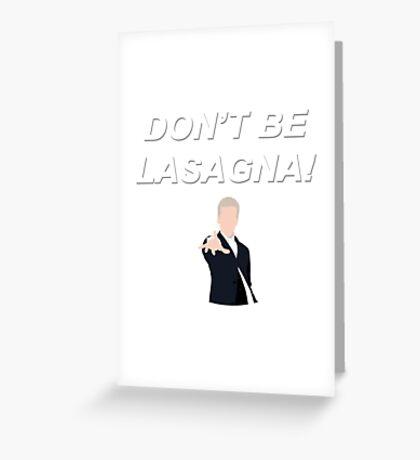 Don't Be Lasagna! {FULL} Greeting Card