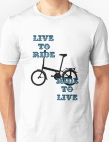 Live to ride Unisex T-Shirt