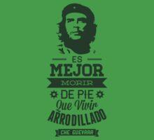 Che Guevara - Es mejor morir de pie que vivir arrodillado by MuralDecal