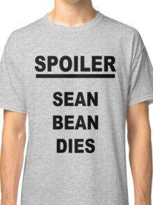 Spoiler Sean Bean Dies Classic T-Shirt