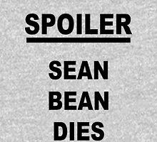 Spoiler Sean Bean Dies Unisex T-Shirt