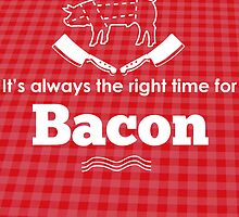 It's Always the Right Time for Bacon! by ThePencilClub