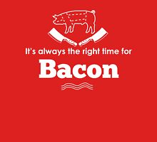 It's Always the Right Time for Bacon! Unisex T-Shirt