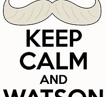 Keep Calm And Watson by Bambigethigher