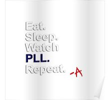 Eat, Sleep, Watch PLL, Repeat {FULL} Poster