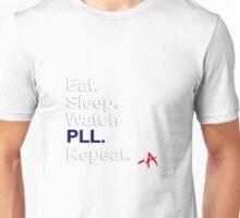 Eat, Sleep, Watch PLL, Repeat {FULL} Unisex T-Shirt