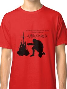 If You Fall Down Seven Times, Stand Up Eight Classic T-Shirt