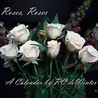 Roses, Roses by RC deWinter