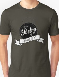 Science Poetry of Reality (mugs) Unisex T-Shirt