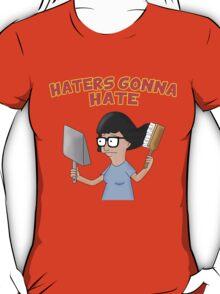 Tina Belcher; Haters Gonna Hate. Bob's Burgers T-Shirt