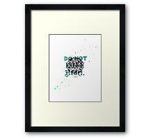 Do Not Lose Heart Framed Print