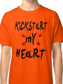 KICKSTART MY HEART Classic T-Shirt