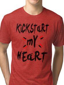KICKSTART MY HEART Tri-blend T-Shirt