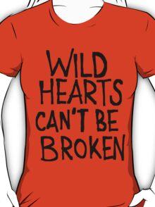 WILD HEARTS CAN'T BE BROKEN T-Shirt