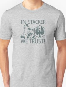 IN STACKER WE TRUST! T-Shirt