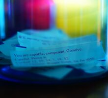 You Are Capable, Competent.  Creative.  Careful.  Prove it. by Renee Ellis